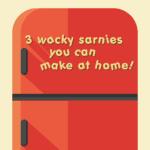 3-wacky-sarnies